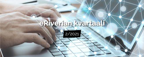 eRiverian kvartaali 2/2021